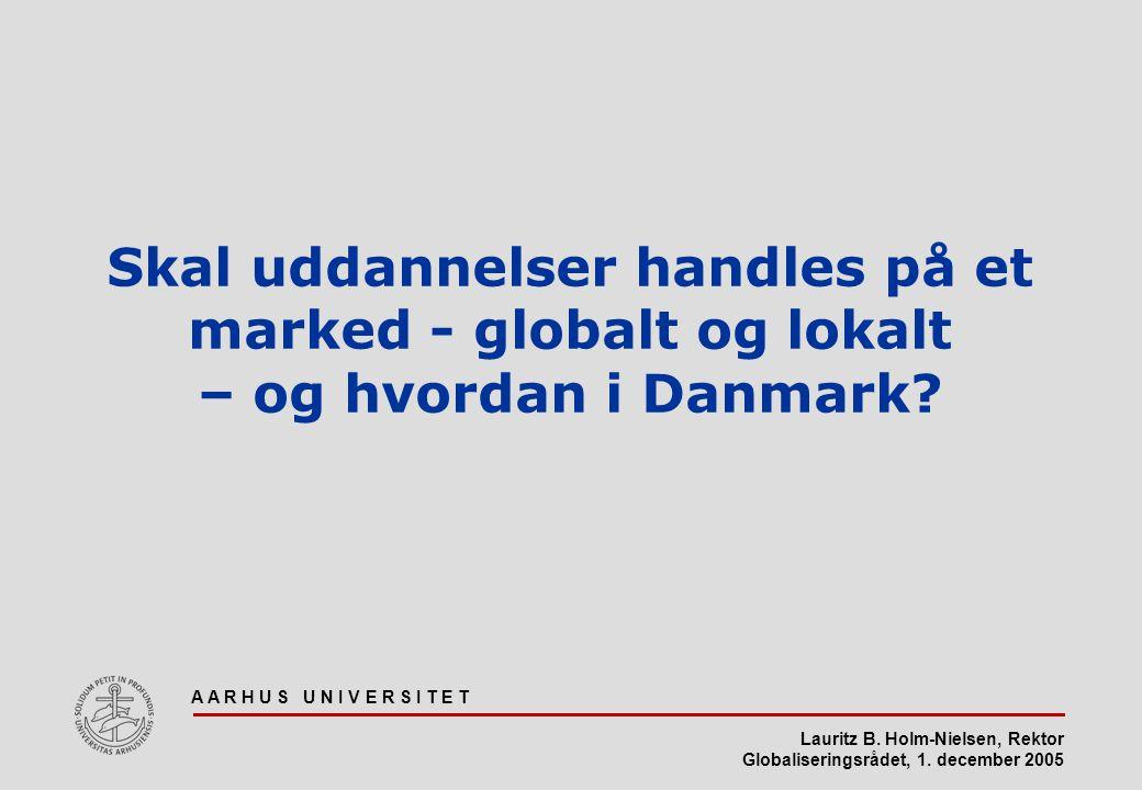 Skal uddannelser handles på et marked - globalt og lokalt – og hvordan i Danmark