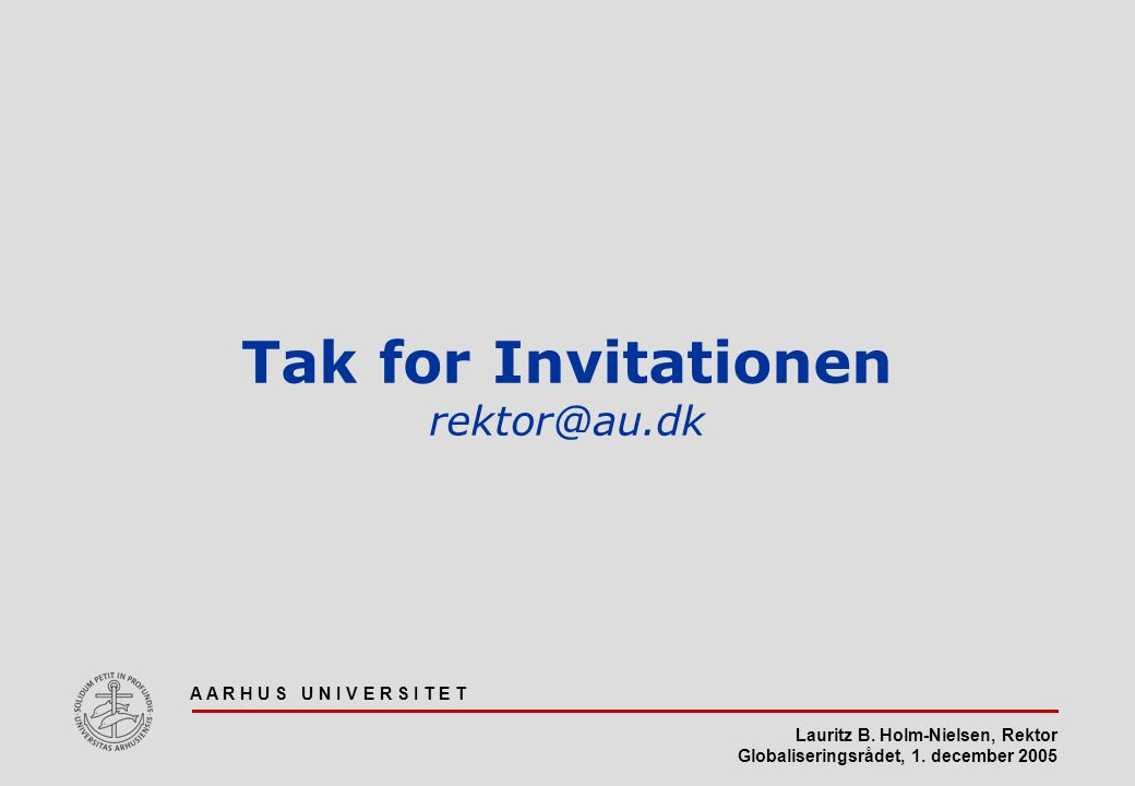 Tak for Invitationen rektor@au.dk