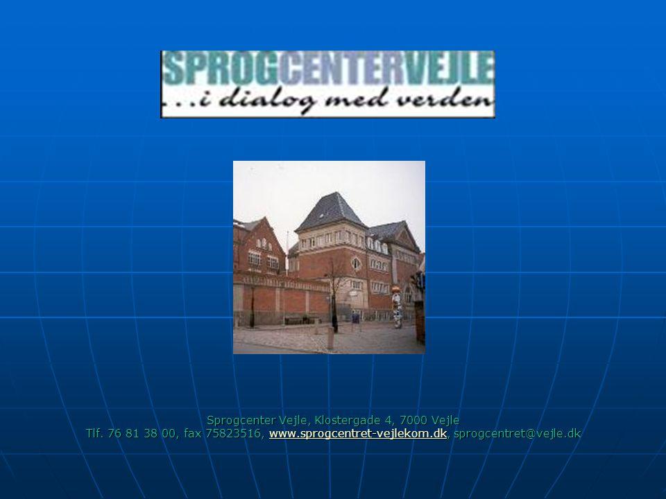 Sprogcenter Vejle, Klostergade 4, 7000 Vejle