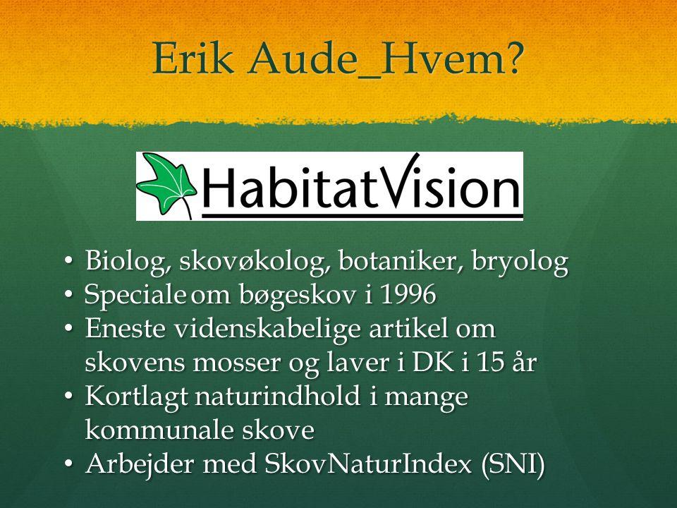 Erik Aude_Hvem Biolog, skovøkolog, botaniker, bryolog