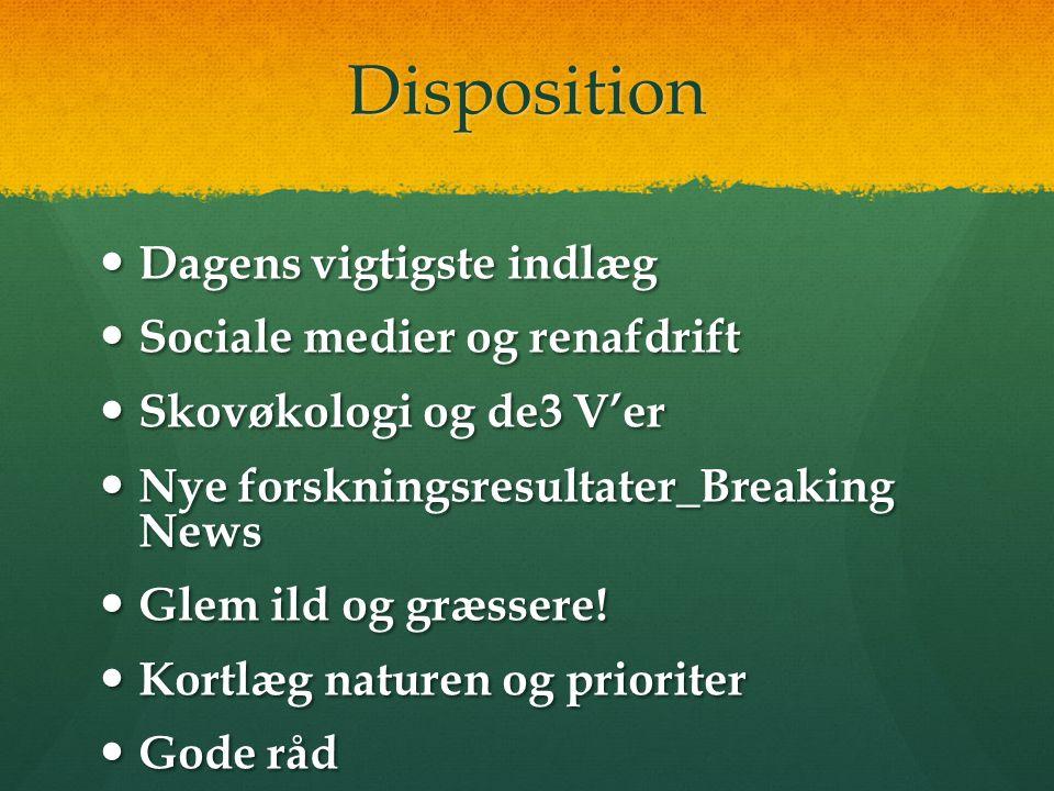 Disposition Dagens vigtigste indlæg Sociale medier og renafdrift