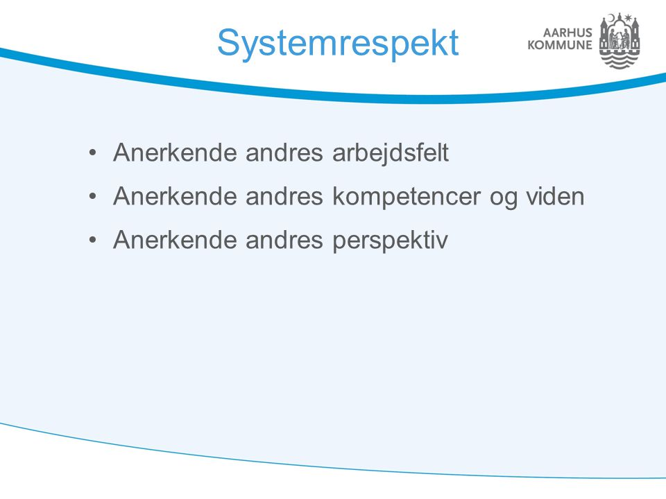 Systemrespekt Anerkende andres arbejdsfelt