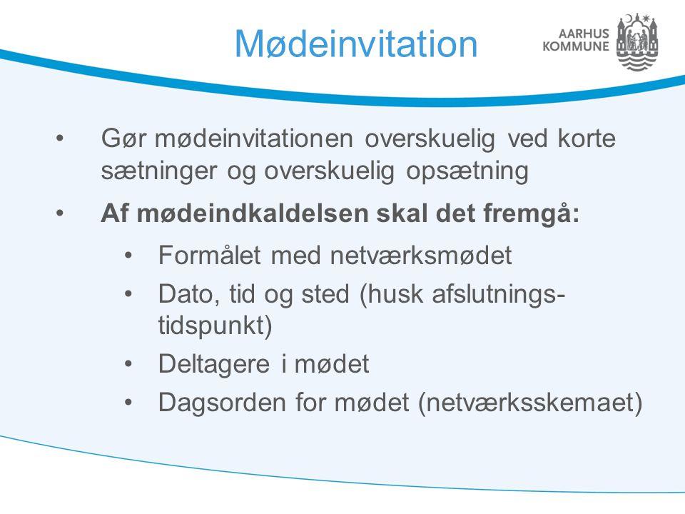 Mødeinvitation Gør mødeinvitationen overskuelig ved korte sætninger og overskuelig opsætning. Af mødeindkaldelsen skal det fremgå: