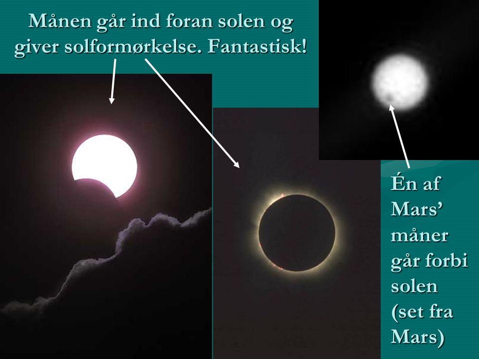 Månen går ind foran solen og giver solformørkelse. Fantastisk!