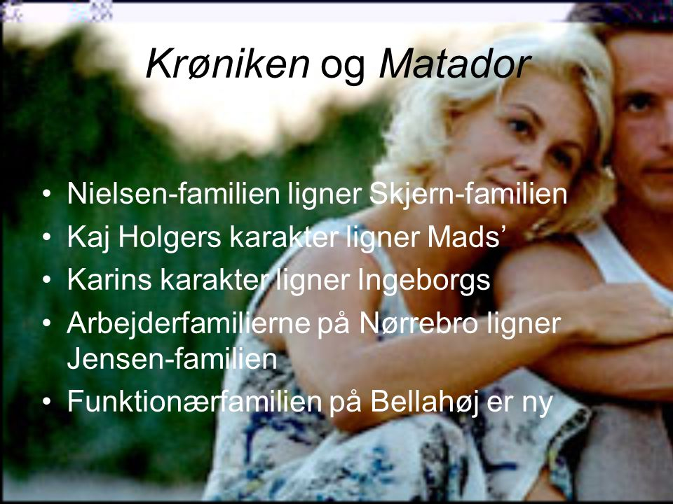 Krøniken og Matador Nielsen-familien ligner Skjern-familien
