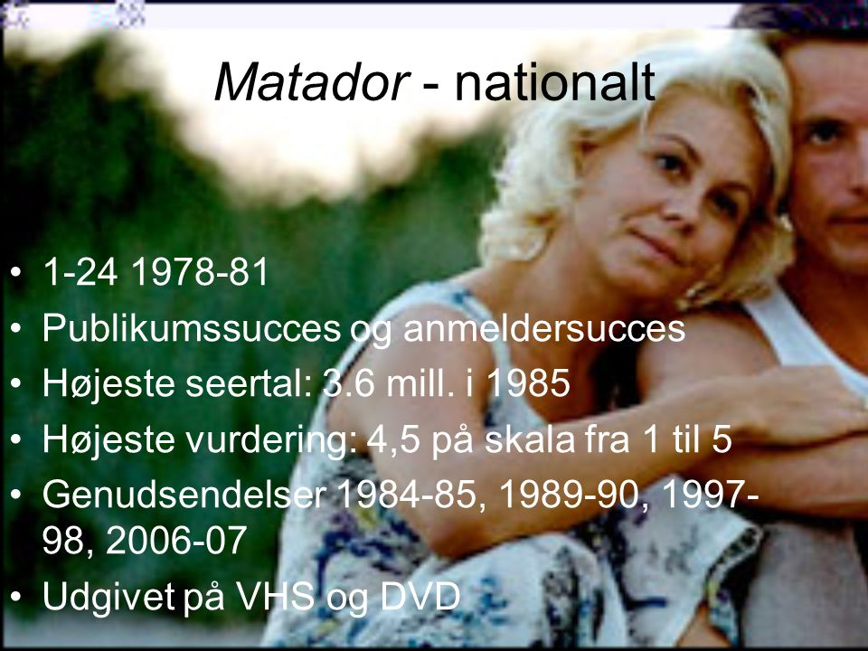 Matador - nationalt 1-24 1978-81 Publikumssucces og anmeldersucces