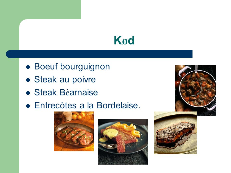 Kød Boeuf bourguignon Steak au poivre Steak Bèarnaise