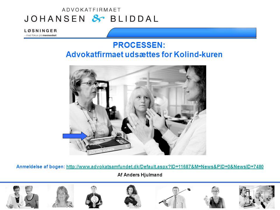 PROCESSEN: Advokatfirmaet udsættes for Kolind-kuren