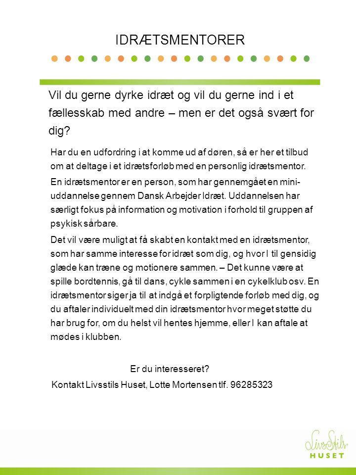Kontakt Livsstils Huset, Lotte Mortensen tlf. 96285323