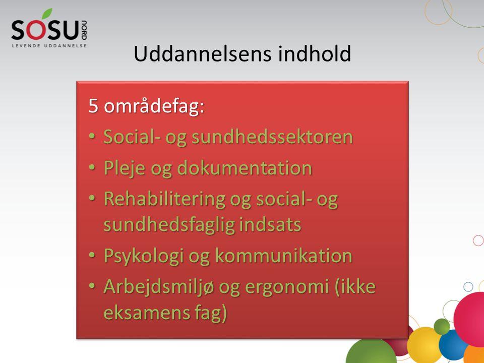 Uddannelsens indhold 5 områdefag: Social- og sundhedssektoren