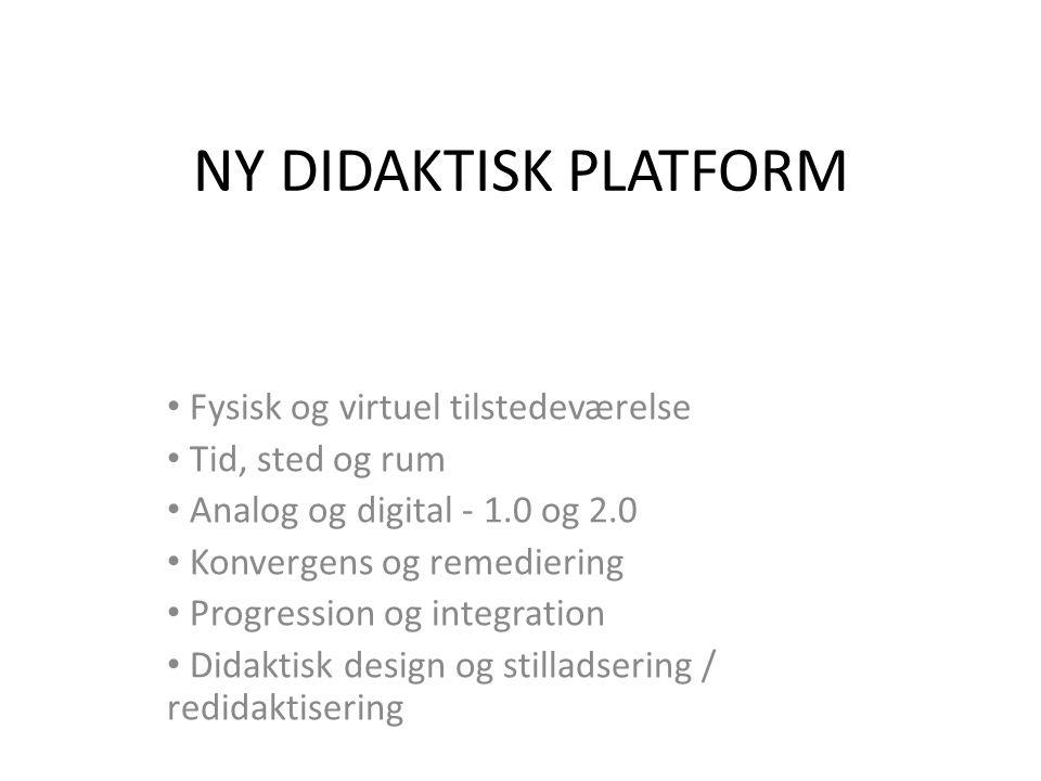 NY DIDAKTISK PLATFORM Fysisk og virtuel tilstedeværelse