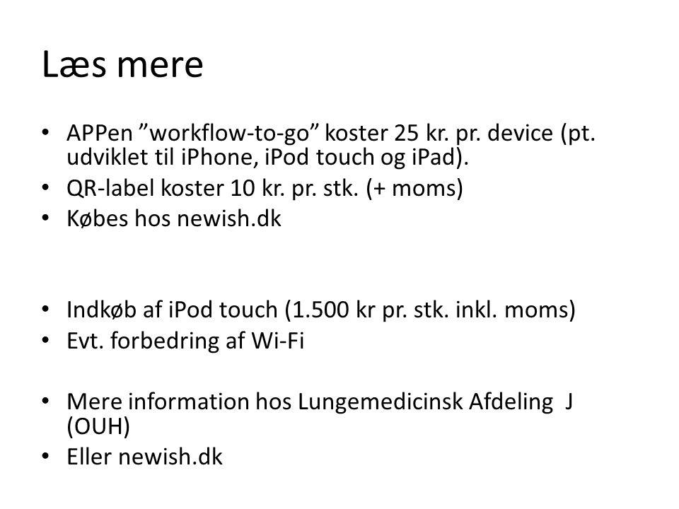 Læs mere APPen workflow-to-go koster 25 kr. pr. device (pt. udviklet til iPhone, iPod touch og iPad).