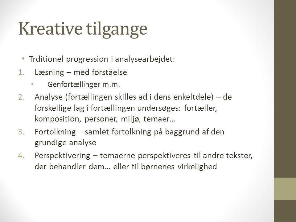 Kreative tilgange Trditionel progression i analysearbejdet: