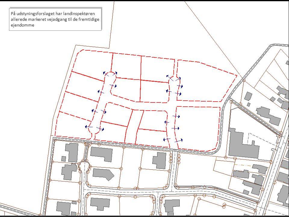 På udstyningsforslaget har landinspektøren allerede markeret vejadgang til de fremtidige ejendomme