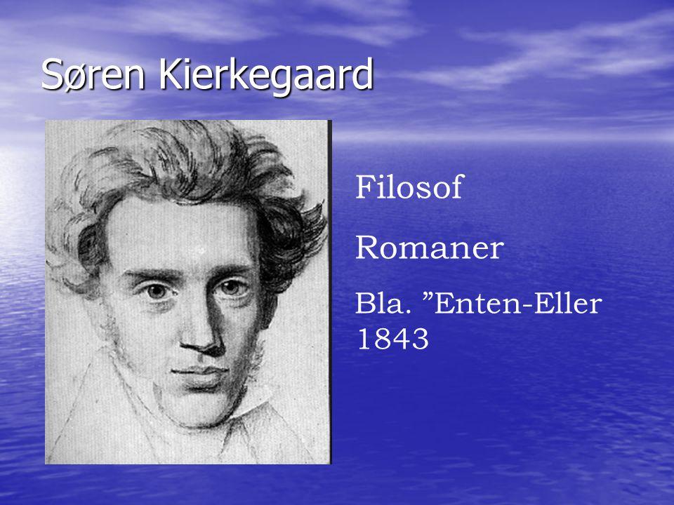 Søren Kierkegaard Filosof Romaner Bla. Enten-Eller 1843