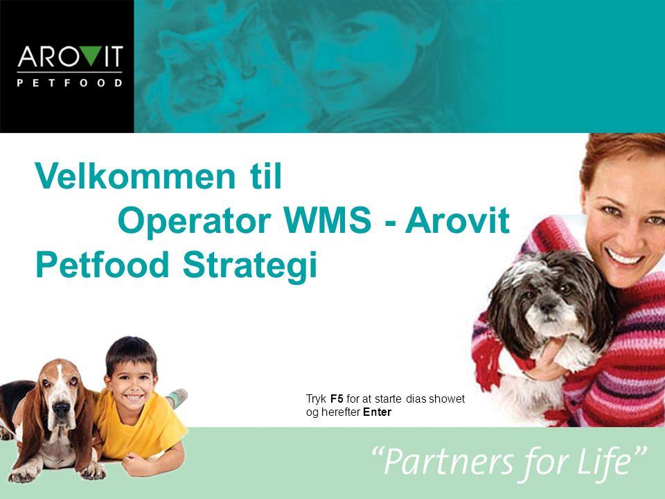 Velkommen til Operator WMS - Arovit Petfood Strategi