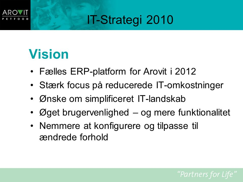 Vision IT-Strategi 2010 Fælles ERP-platform for Arovit i 2012