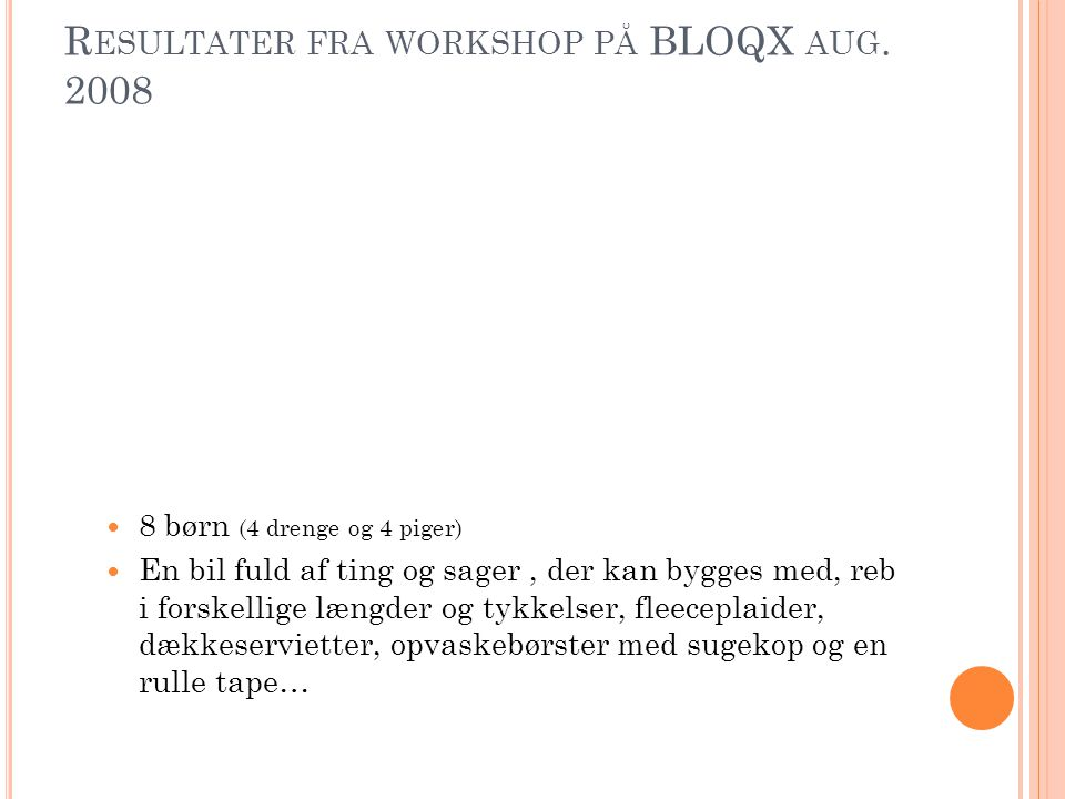 Resultater fra workshop på BLOQX aug. 2008