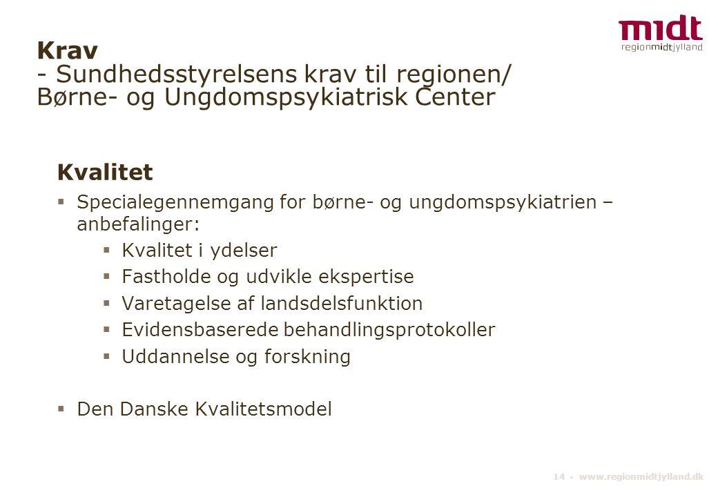 Krav - Sundhedsstyrelsens krav til regionen/ Børne- og Ungdomspsykiatrisk Center