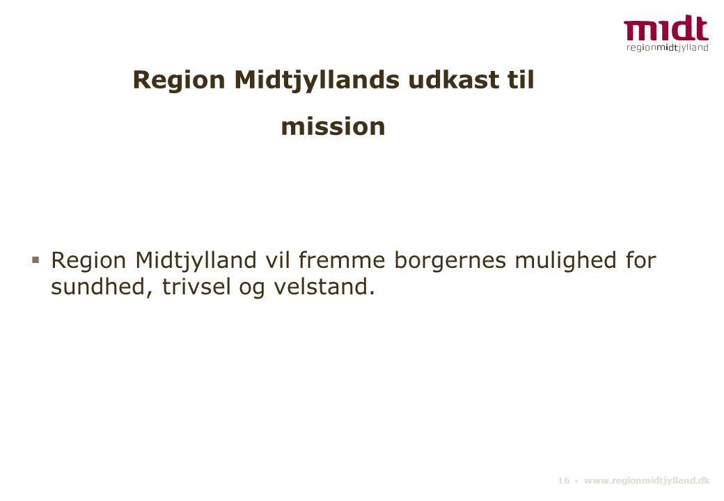Region Midtjyllands udkast til mission