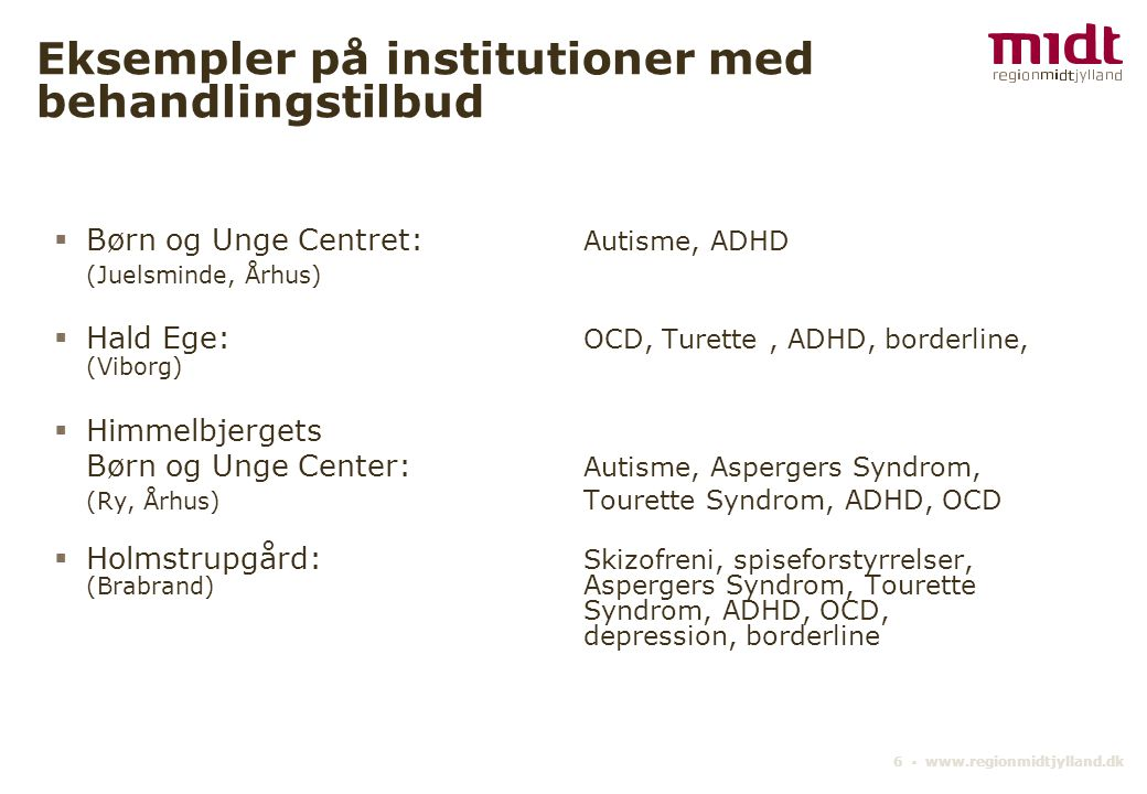 Eksempler på institutioner med behandlingstilbud