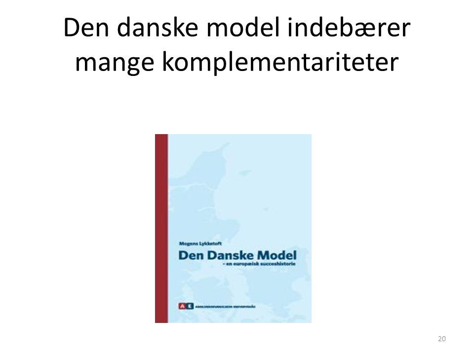 Den danske model indebærer mange komplementariteter