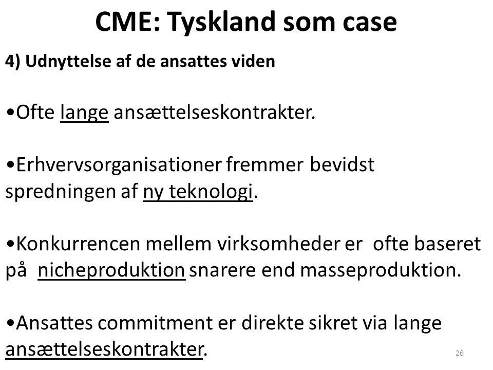 CME: Tyskland som case Ofte lange ansættelseskontrakter.