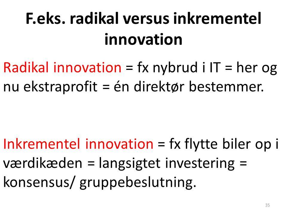 F.eks. radikal versus inkrementel innovation
