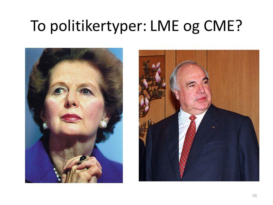 To politikertyper: LME og CME
