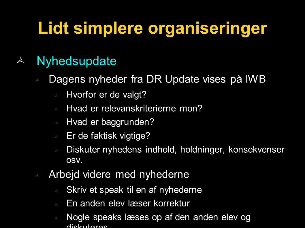 Lidt simplere organiseringer