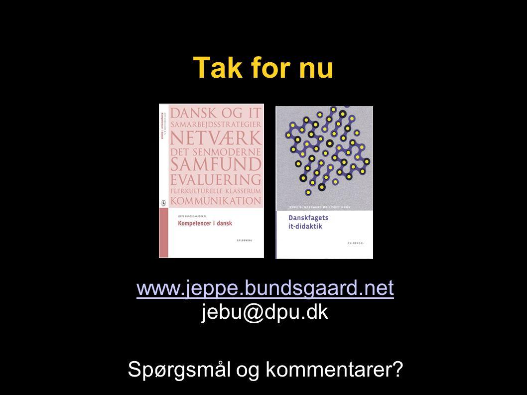 Tak for nu www.jeppe.bundsgaard.net jebu@dpu.dk