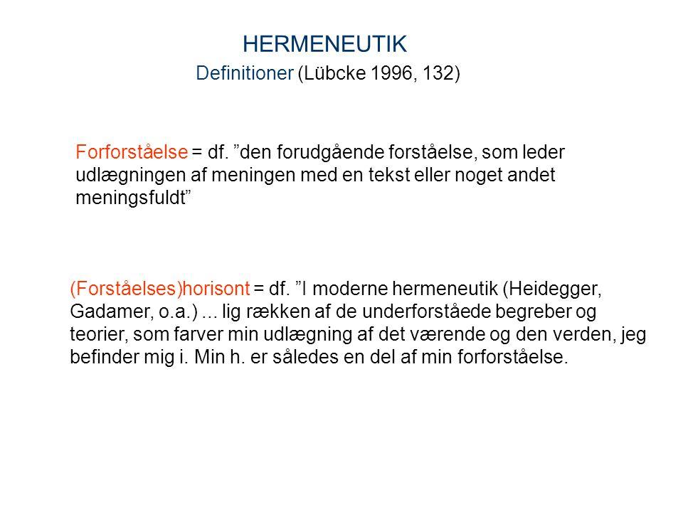 HERMENEUTIK Definitioner (Lübcke 1996, 132)