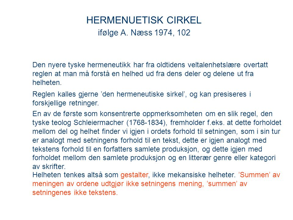 HERMENUETISK CIRKEL ifølge A. Næss 1974, 102