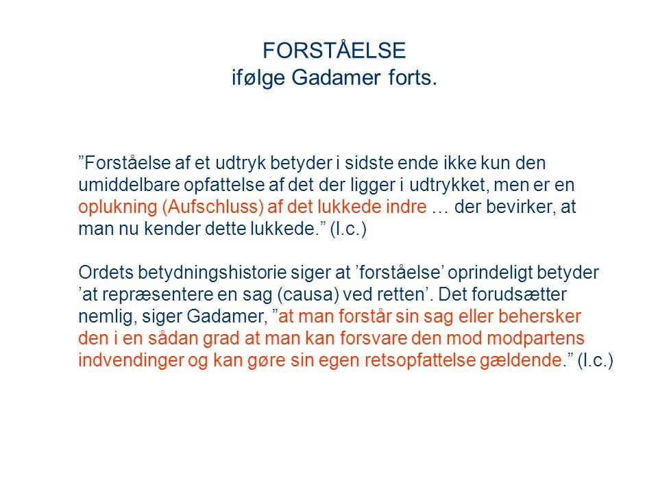 FORSTÅELSE ifølge Gadamer forts.