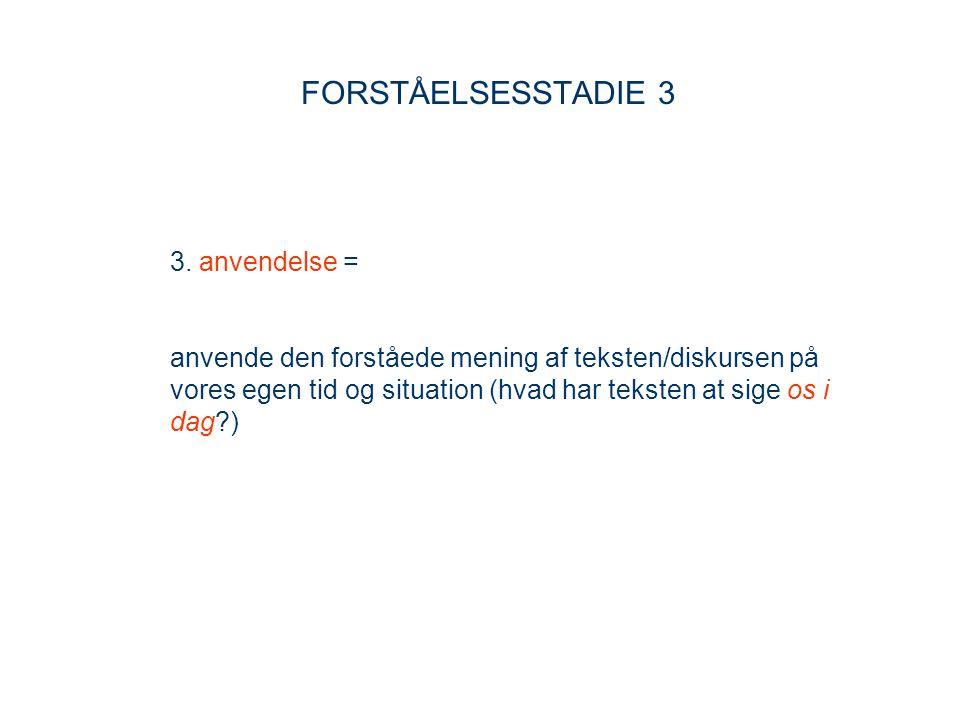 FORSTÅELSESSTADIE 3 3. anvendelse =