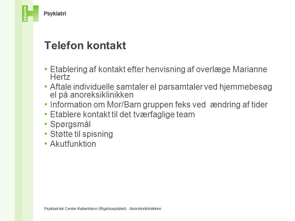 Telefon kontakt Etablering af kontakt efter henvisning af overlæge Marianne Hertz.
