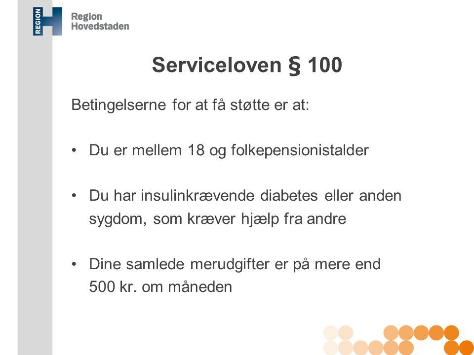 Serviceloven § 100 Betingelserne for at få støtte er at:
