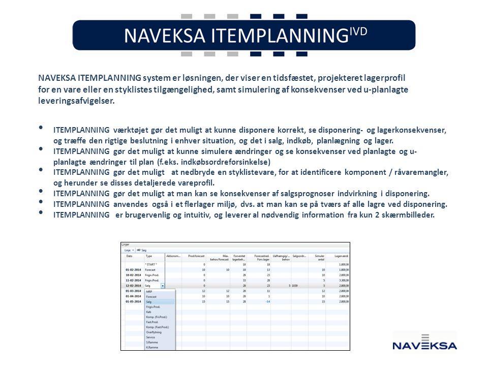 NAVEKSA ITEMPLANNING system er løsningen, der viser en tidsfæstet, projekteret lagerprofil for en vare eller en styklistes tilgængelighed, samt simulering af konsekvenser ved u-planlagte leveringsafvigelser.