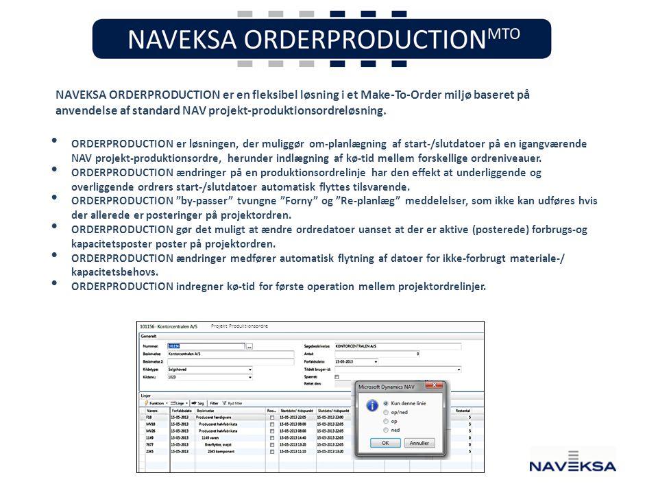 NAVEKSA ORDERPRODUCTION er en fleksibel løsning i et Make-To-Order miljø baseret på anvendelse af standard NAV projekt-produktionsordreløsning.