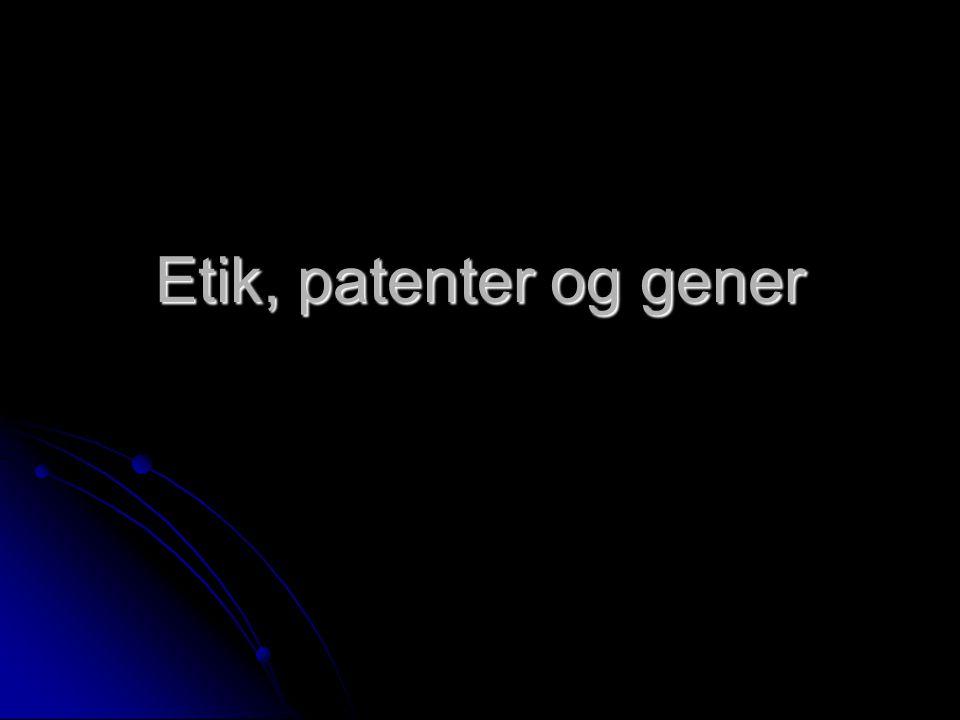 Etik, patenter og gener
