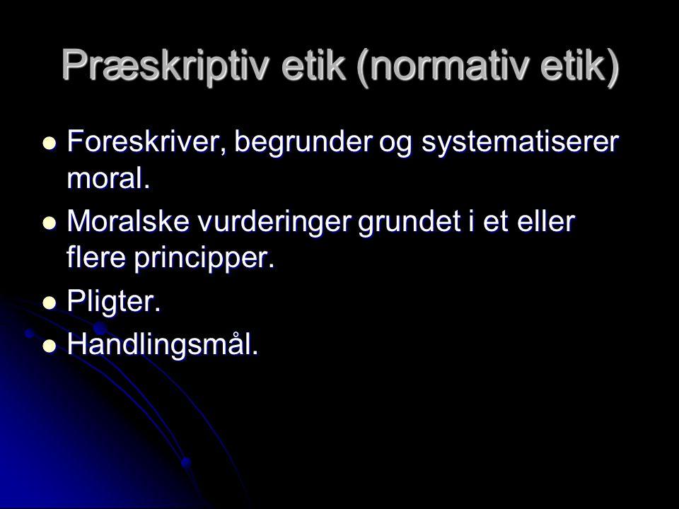 Præskriptiv etik (normativ etik)