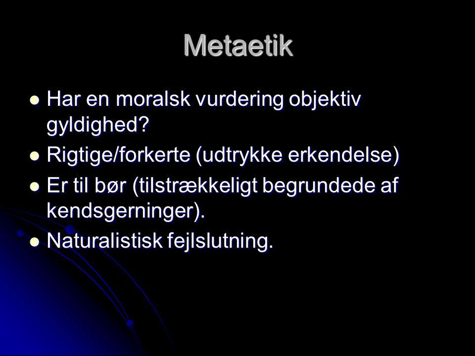 Metaetik Har en moralsk vurdering objektiv gyldighed