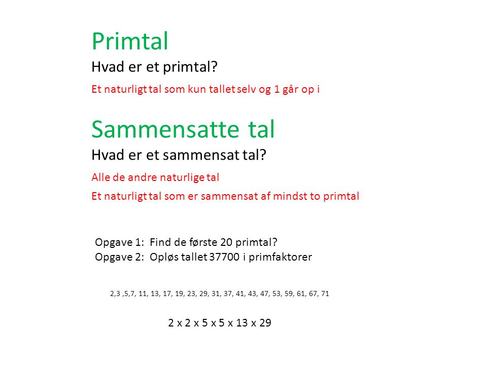 Primtal Sammensatte tal Hvad er et primtal Hvad er et sammensat tal