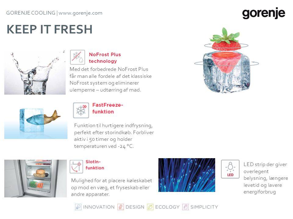 Keep it fresh GORENJE COOLING | www.gorenje.com