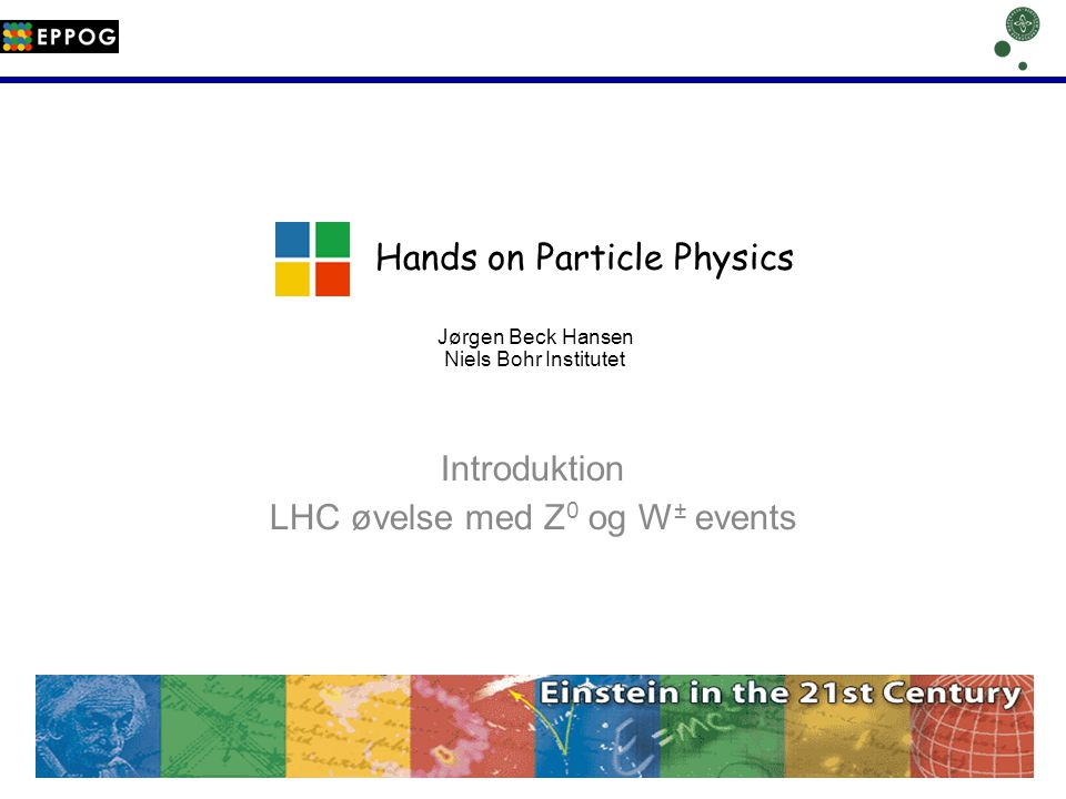 Introduktion LHC øvelse med Z0 og W± events
