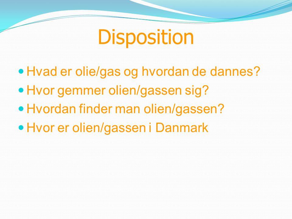 Disposition Hvad er olie/gas og hvordan de dannes