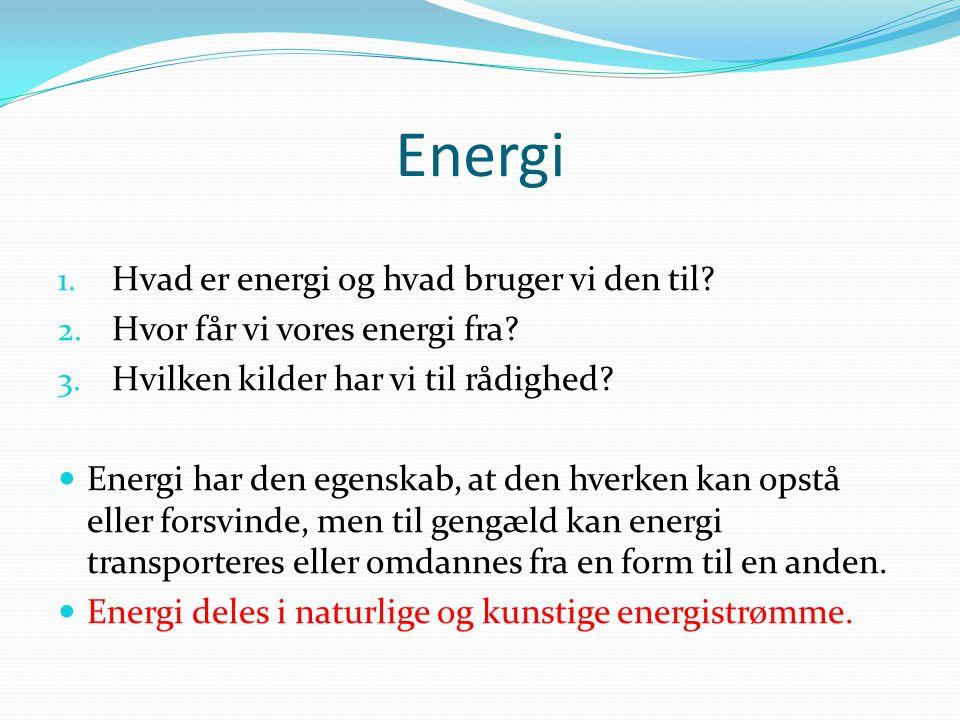 Energi Hvad er energi og hvad bruger vi den til