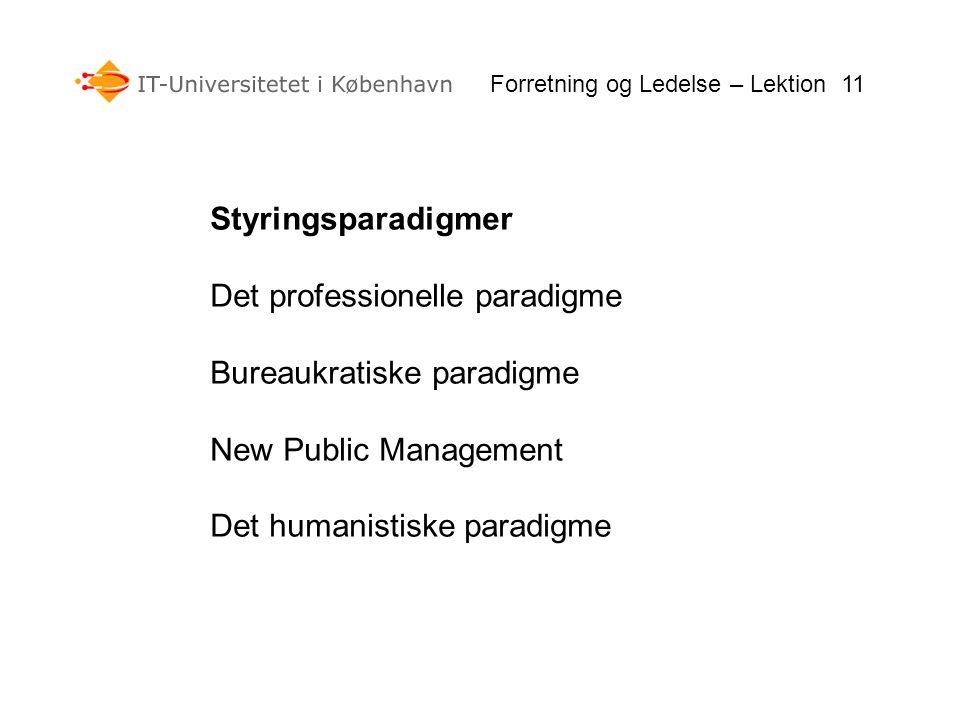 Det professionelle paradigme Bureaukratiske paradigme
