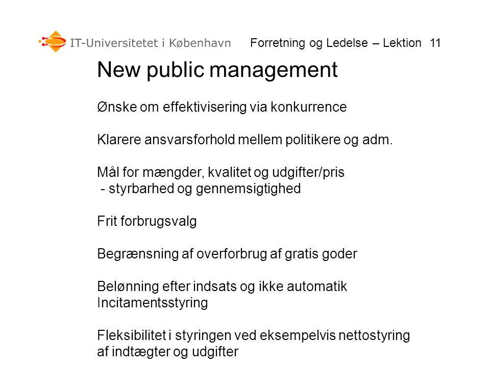 New public management Ønske om effektivisering via konkurrence