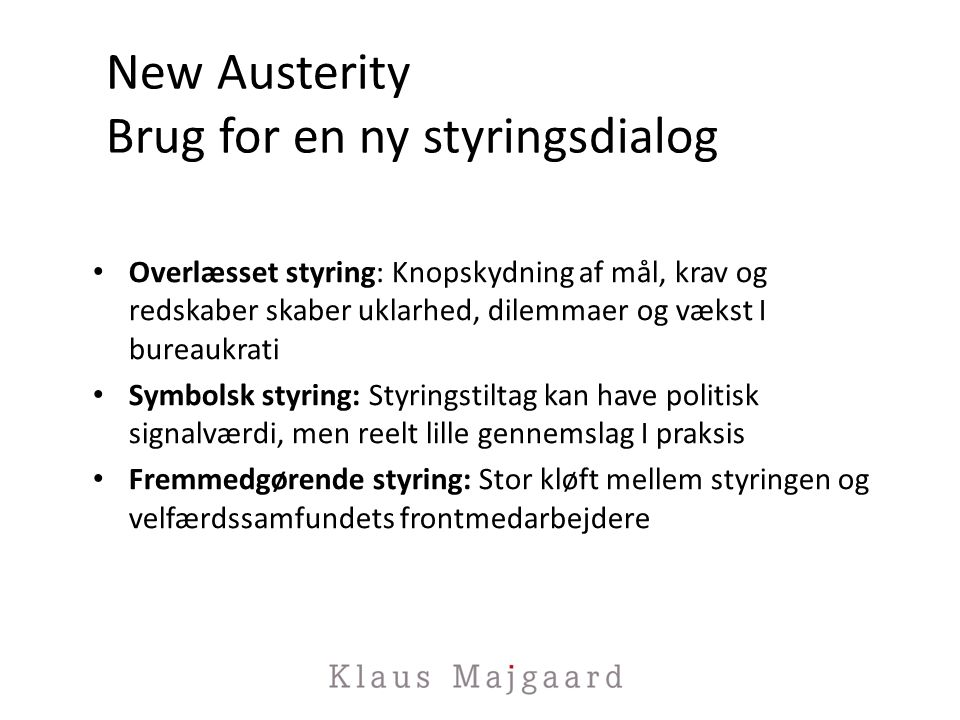New Austerity Brug for en ny styringsdialog